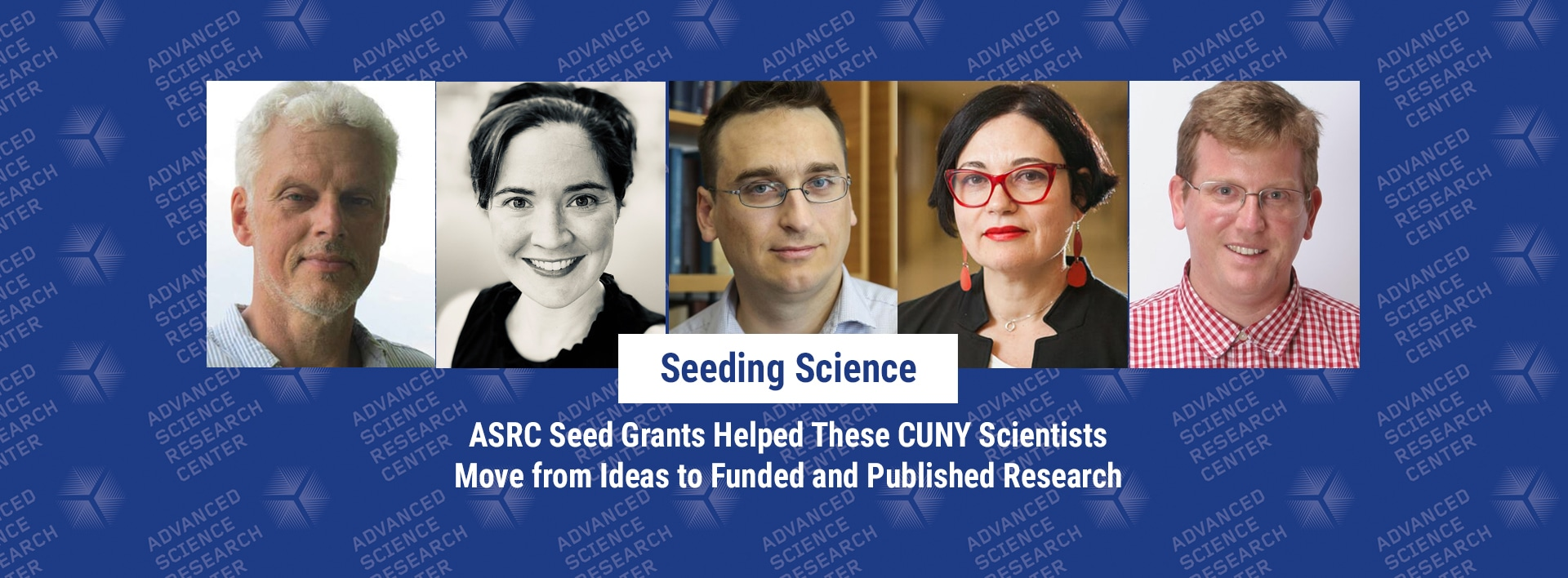 Seeding Science: ASRC Seed Grants Helped These CUNY Scientists Move from Ideas to Funded and Published Research